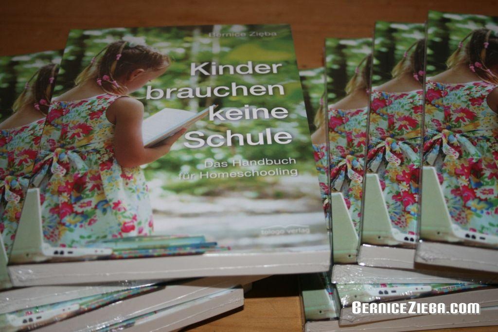 Bernice Zieba: Kinder brauchen keine Schule, Das Homeschool-Handbuch
