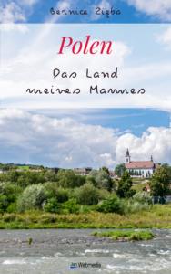 Bernice Zieba: Polen, das Land meines Landes