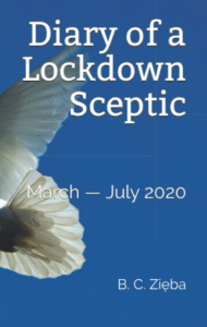 Bernice Zieba: Diary of a Lockdown Sceptic